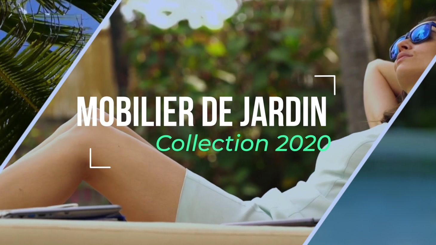 Mobilier de jardin ? Collection 2020