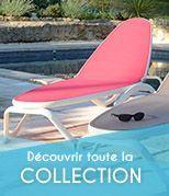 Nouveaut�s bains de soleil et chaises longues